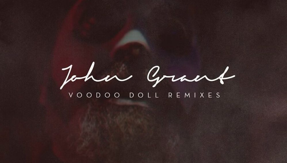 John Grant shares 'Voodoo Doll Remixes'