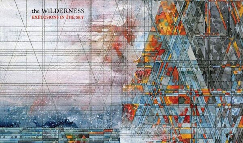 EXPLOSIONS IN THE SKY announce new album 'The Wilderness' to be released 1st April on Bella Union