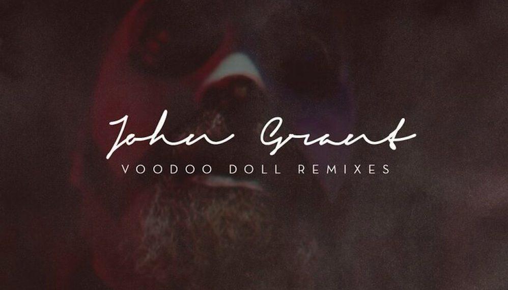John Grant shares 'Voodoo Doll Remixes'